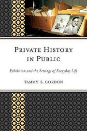 Private History in Public by Tammy S. Gordon