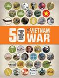 50 Things You Should Know about the Vietnam War by Chris McNab