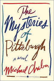 Mysteries of Pittsburgh by Michael Chabon