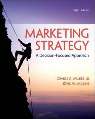Marketing Strategy: A Decision-Focused Approach by Orville C. Walker