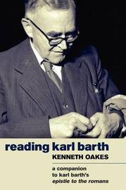 Reading Karl Barth by Kenneth Oakes