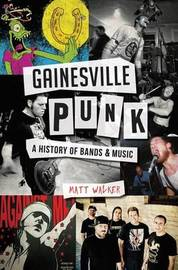 Gainesville Punk by Matt Walker