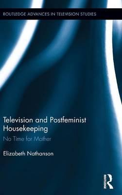 Television and Postfeminist Housekeeping by Elizabeth Nathanson image