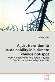A Just Transition to Sustainability in a Climate Change Hot-Spot by Geoffrey Evans