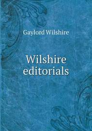 Wilshire Editorials by Gaylord Wilshire