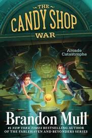 Arcade Catastrophe by Brandon Mull