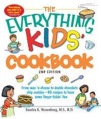 The Everything Kids' Cookbook by Sandra K Nissenberg