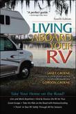 Living Aboard Your RV by Gordon Groene