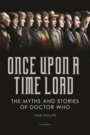Once Upon a Time Lord by Ivan Phillips