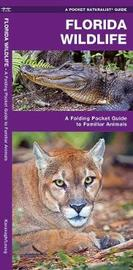 Florida Wildlife: An Introduction to Familiar Species by Senior Consultant James Kavanagh (Senior Consultant, Oxera Oxera Oxera)