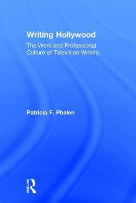 Writing Hollywood by Patricia F Phalen