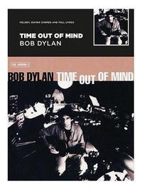 Time Out Of Mind - Bob Dylan by Bob Dylan