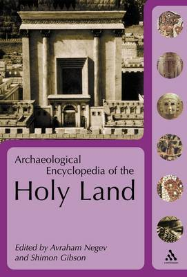 Archaeological Encyclopedia of the Holy Land by Avraham Negev