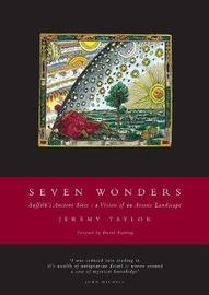 Seven Wonders (Suffolk's Ancient Sites by Jeremy Taylor