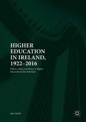 Higher Education in Ireland, 1922-2016 by John Walsh image