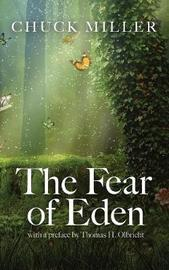 The Fear of Eden by Chuck Miller