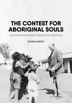 The Contest for Aboriginal Souls by Regina Ganter image