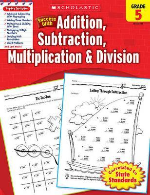 Scholastic Success with Addition, Subtraction, Multiplication & Division, Grade 5 by Scholastic image