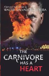 The Carnivore Has a Heart by Walter Salvadore Pereira