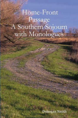 Home-Front Passage: A Southern Sojourn with Monologues by Donegan Smith image
