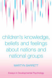 Children's Knowledge, Beliefs and Feelings about Nations and National Groups by Martyn Barrett image