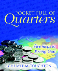 Pocket Full of Quarters: Five Steps to Loving God by Cheryle, M Touchton image