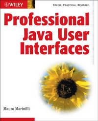 Professional Java User Interfaces by Mauro Marinilli