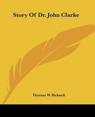 Story of Dr. John Clarke by Thomas W Bicknell image