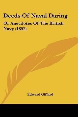 Deeds Of Naval Daring: Or Anecdotes Of The British Navy (1852) by Edward Giffard image