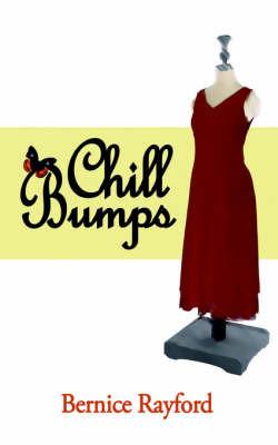 Chill Bumps by Bernice Rayford