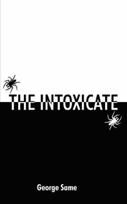 The Intoxicate by George Same