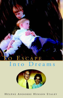 To Escape Into Dreams by Helene Hinson Staley