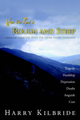 When the Road Is Rough and Steep by Harry Kilbride