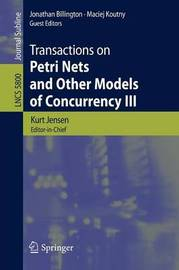 Transactions on Petri Nets and Other Models of Concurrency III