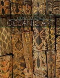 How to Read Oceanic Art by Eric Kjellgren