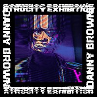 Atrocity Exhibition (2LP) by Danny Brown