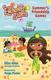 Jim Henson's Enchanted Sisters: Summer's Friendship Games by Elise Allen
