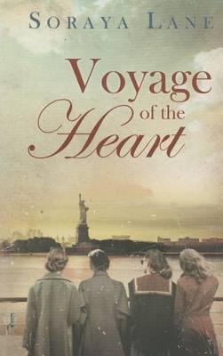 Voyage of the Heart by Soraya M. Lane