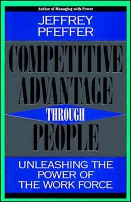 Competitive Advantage Through People by Jeffrey Pfeffer image
