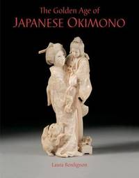The Golden Age of Japanese Okimono by Laura Bordignon