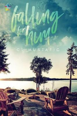 Falling for Him by CL Mustafic
