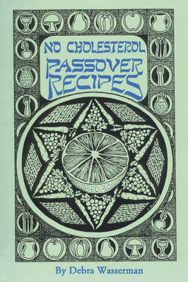 No Cholesterol Passover Recipes by Debra Wasserman