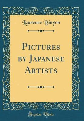 Pictures by Japanese Artists (Classic Reprint) by Laurence Binyon image