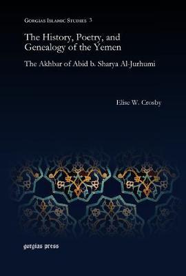 The History, Poetry, and Genealogy of the Yemen by Elise W. Crosby