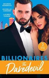 Billionaires: The Daredevil by Sharon Kendrick