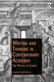 Writing and Thinking in Contemporary Academia by Martin Grunfeld