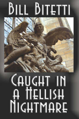 Caught in a Hellish Nightmare by Bill Bitetti image
