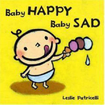 Baby Happy, Baby Sad Board Book by Leslie Patricelli image