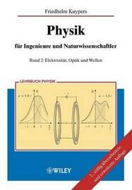 Physik fur Ingenieure und Naturwissenschaftler: Band 2: Elektrizitat, Optik Und Wellen by Friedhelm Kuypers image