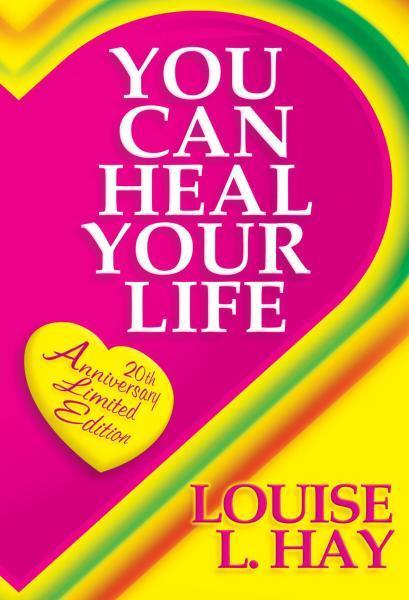 You Can Heal Your Life by Hay Louise L